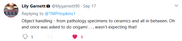 Tweet by Lily Garnett. Object handling - from pathology specimens to ceramics and all in between. Oh and once was asked to do origami, wasn't expecting that!